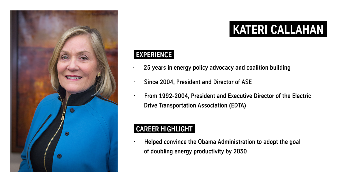 Kateri Callahan, President, Alliance to Save Energy